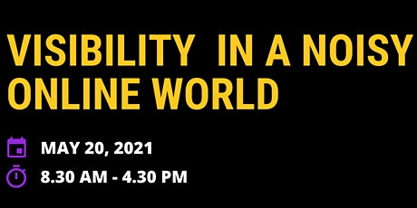 Visibility in a noisy online world Tickets