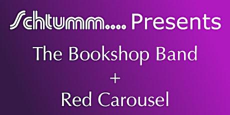 Schtumm.... Presents The Bookshop Band + Red Carousel tickets