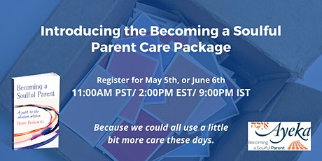 Becoming a Soulful Parent Care Package Workshop tickets