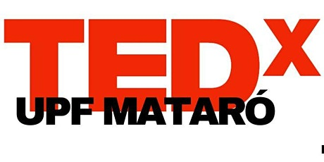 TEDxUPFMataró 2021: Revolucionarios (Morning Session) entradas