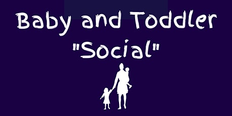 "Play Café Baby and Toddler ""Social""  22nd  July tickets"
