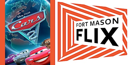 FORT MASON FLIX: Cars 2 tickets