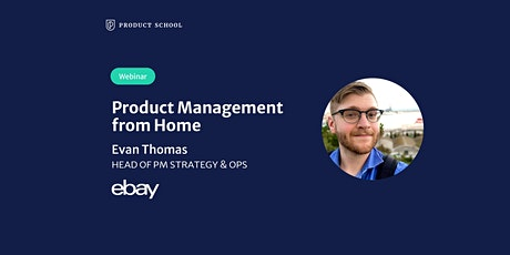 Webinar: Product Management from Home by eBay Head of PM Strategy & Ops tickets