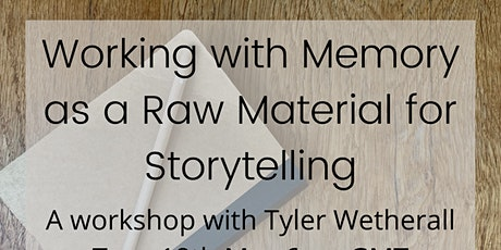 Workshop - Memory as a Raw Material for Storytelling biglietti