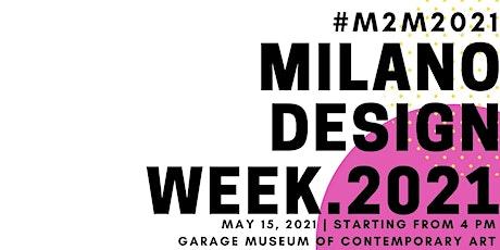 MILANO DESIGN WEEK. MOSCOW2MILAN tickets