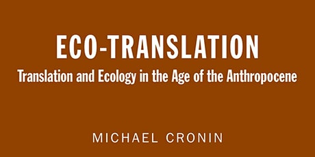 Eco-Translation: Responding to the Work of Michael Cronin tickets