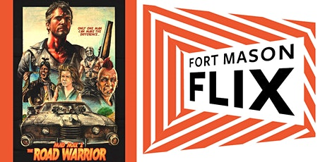 FORT MASON FLIX: The Road Warrior tickets