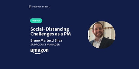 Webinar: Social-Distancing Challenges as a PM by Amazon Sr PM tickets
