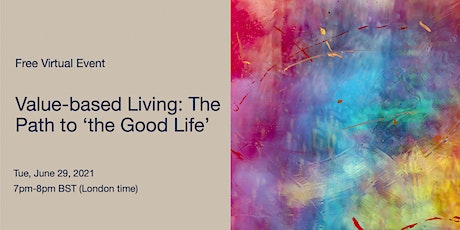 Value-based Living: The Path to 'the Good Life' tickets