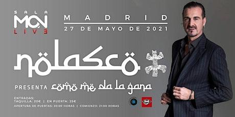 NOLASCO presenta: ''Como me da la gana'' SALA MON (Madrid) entradas