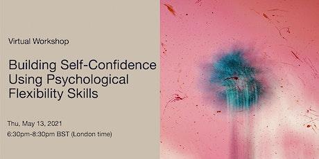 Building Self-Confidence Using Psychological Flexibility Skills billets