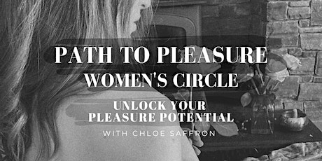 Path To Pleasure Women's Circle: Unlock Your Pleasure Potential tickets