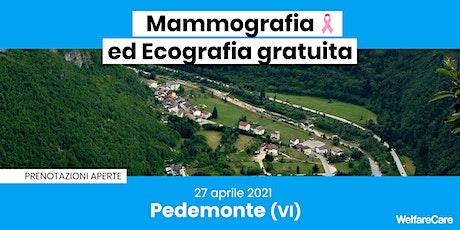 Mammografia ed Ecografia Gratuita - Pedemonte 27 aprile 2021 biglietti