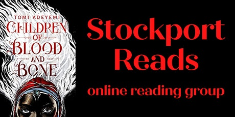 Stockport Reads Children of Blood and Bone tickets