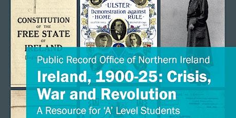 Ireland 1900 - 1925: Crisis, War and Revolution tickets