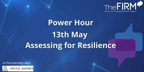 Power Hour - Assessing For Resilience tickets