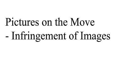 Pictures on the Move - Infringement of Images tickets