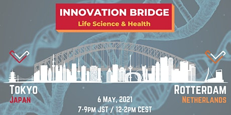 Innovation Bridge: Tokyo - Rotterdam (Life Science & Health) tickets