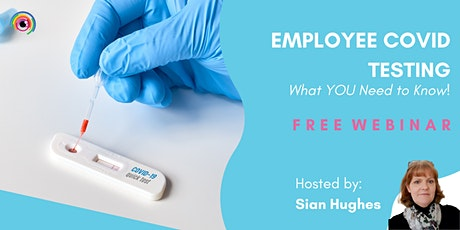 Webinar: Employee Covid Testing - What You Need to Know tickets