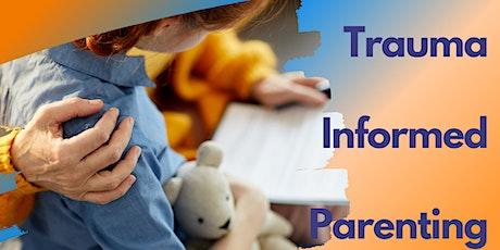 Trauma Informed Parenting - Virtual  Workshop tickets