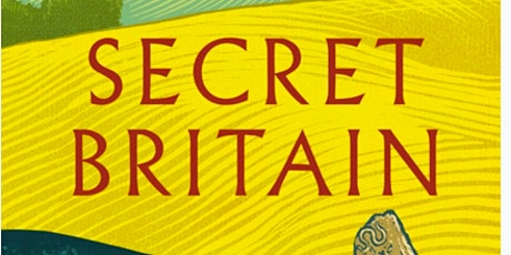 Secret Britain: Unearthing our Mysterious Past Tickets