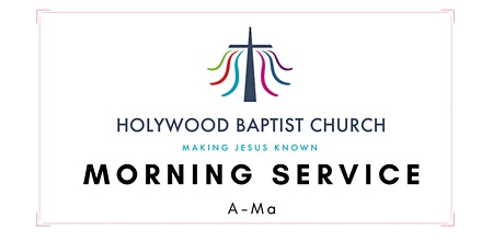 20th June (A-Ma) - HBC Morning Service tickets