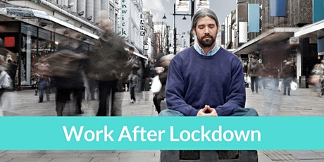 Work After Lockdown Mindfulness Workshop tickets