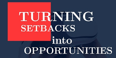 Turning Setbacks into Opportunities tickets