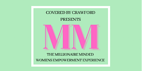 Sheena Crawford Presents THE MILLIONAIRE MINDED WOMEN'S EMPOWERMENT DINNER tickets