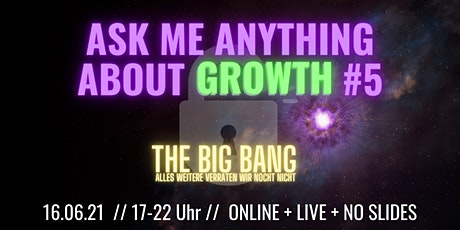 Ask Me Anything about GROWTH #5 Tickets
