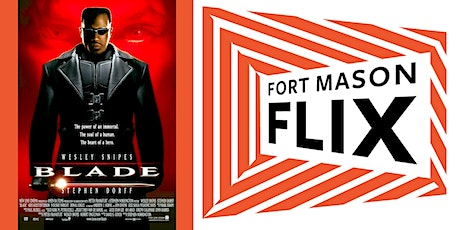 FORT MASON FLIX: Blade tickets
