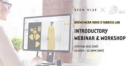 Browzwear Indie X Fabrica Lab – Introductory Webinar and Workshop tickets