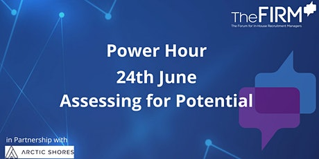 Power Hour - Assessing For Potential tickets