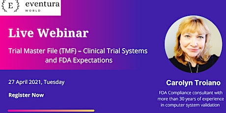 Trial Master File (TMF) - Clinical Trial Systems and FDA Expectations tickets