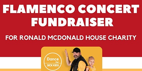 FLAMENCO CONCERT FUNDRAISER - DANCE FOR SICK KIDS tickets