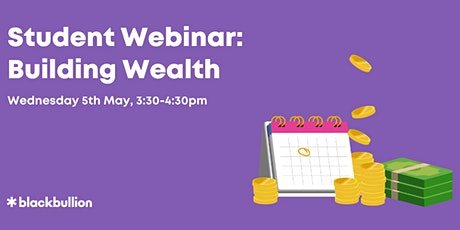 Student Webinar: Building Wealth tickets