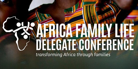 AFRICAN FAMILY LIFE DELEGATE CONFERENCE 2021 tickets