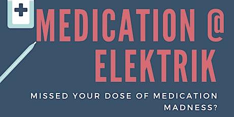 Medication F*** Covid party @ Elektrik tickets