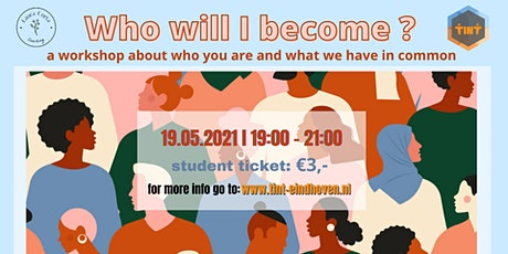 Who will I become?  Workshop tickets