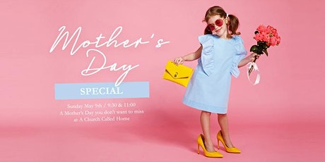 Mother's Day at A Church Called Home tickets
