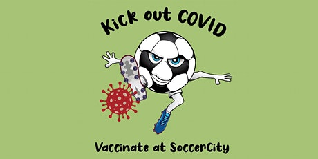 40+ SoccerCity Drive-Thru COVID-19 Vaccination Clinic APRIL 26 2PM-4:30PM tickets