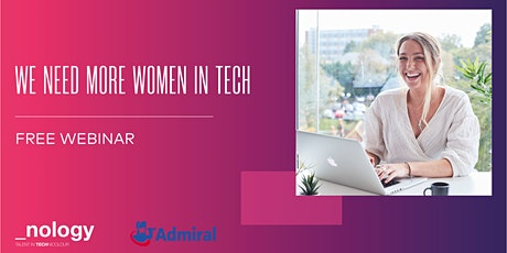 We Need More Women In Tech: Webinar with _nology 27/04/21 Tickets