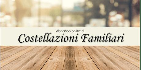 Workshop online di Costellazioni Familiari e Sistemiche biglietti