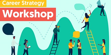 Free Career Workshop Series: Self-Assess, Plan, Strategize! tickets