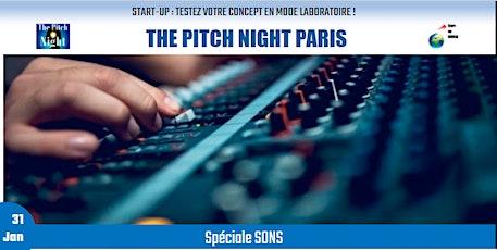"""Pitch Night Paris spécial """"SONS"""" billets"""