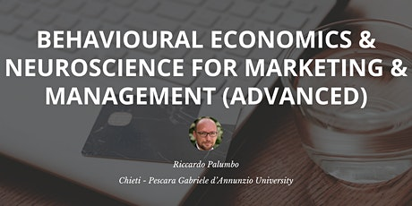 Behavioural Economics & Neuroscience for Marketing & Management (Advanced) biglietti