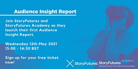 StoryFutures/StoryFutures Academy Audience Insight Report Launch tickets