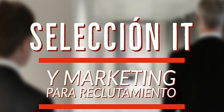 Selección IT y Marketing para reclutamiento (Online) tickets