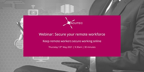 Secure your remote workforce | Find out more from ACUTEC tickets