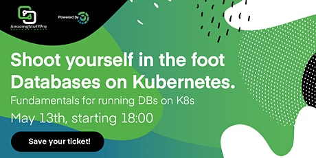 Shoot yourself in the foot - Databases on Kubernetes. Fundamentals tickets